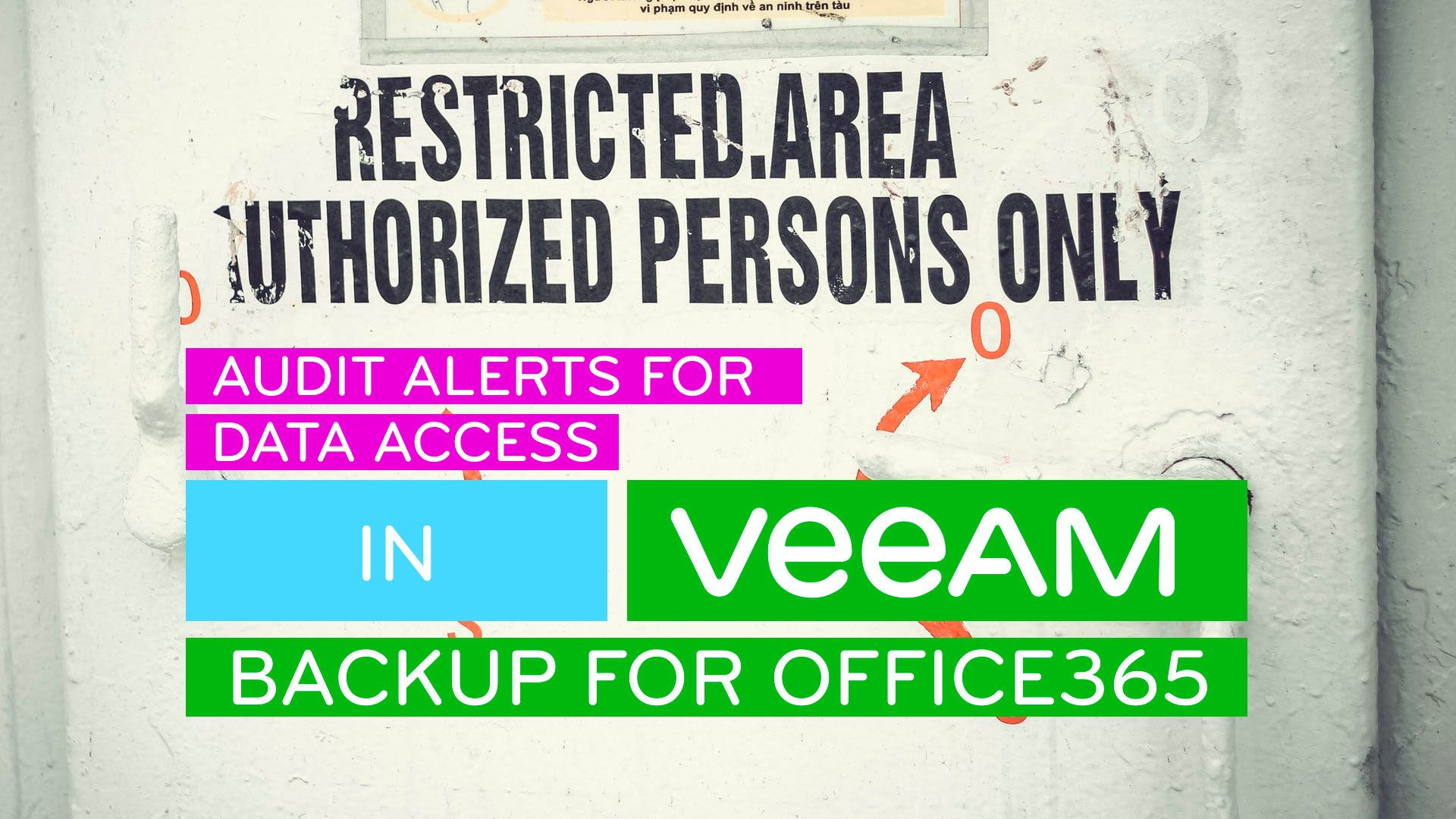 Get a notification when restricted user data is accessed in Veeam Backup for Office365