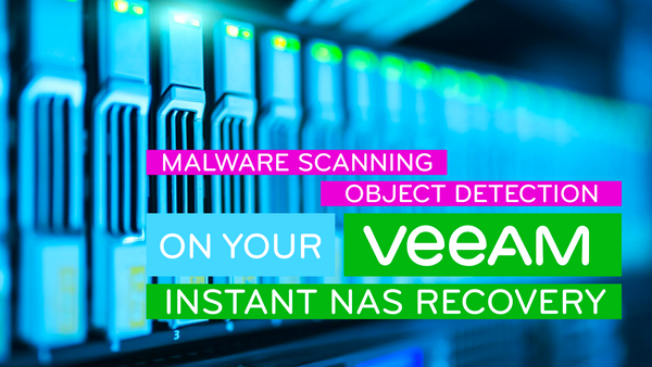 Veeam Instant NAS Recovery in v11, Malware Detection and Machine Learning
