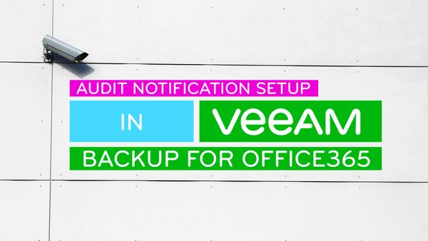 Setting up the Audit API Notification Settings in Veeam Backup for Office365 v5